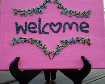 Welcome Sign. Hand embroidered wall art.