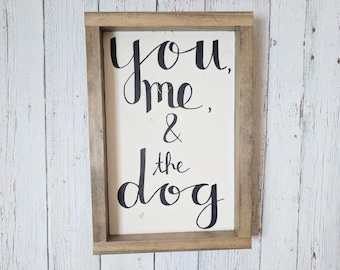 You, Me & The Dog Wood Framed Sign