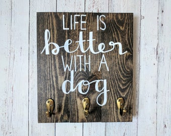 Dog Leash Hook Sign: Life is Better With a Dog