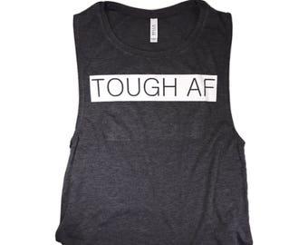 Tough Af Muscle Tank
