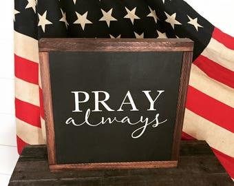 PRAY always wooden sign