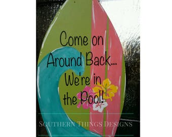 FREE SHIPPING! Wooden Painted Door hanger. Pool Signs. Carribean decor. Come On Around Back We're in the pool. Door Hanger