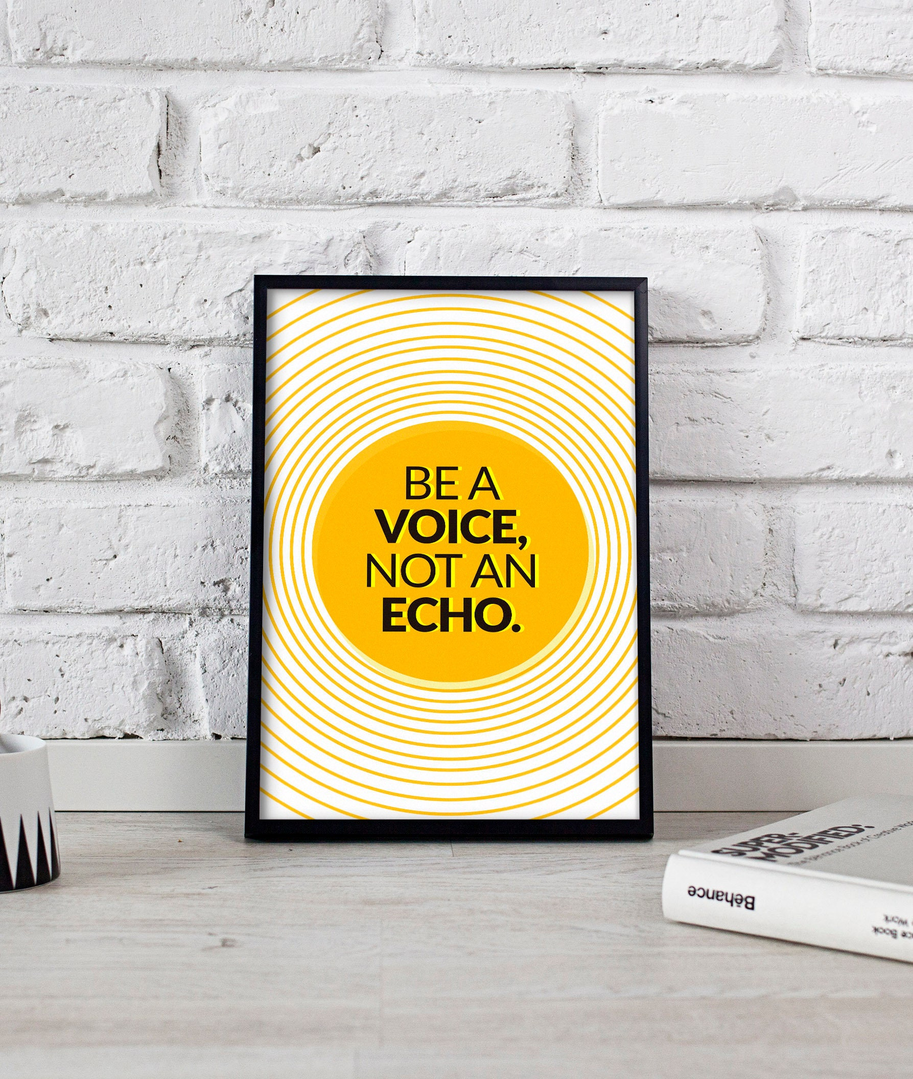 Be A Voice Not An Echo Motivation Poster Motivation print