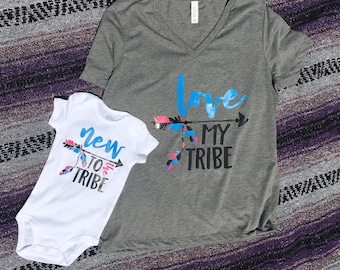 Love My Tribe/New to the Tribe - Mom and baby matching shirts