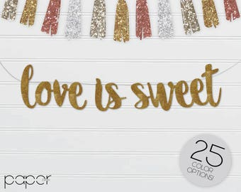LOVE IS SWEET Banner Sign Garland - Custom Wedding Candy Bar Decorations, Bridal Shower, Engagement Party, Couples Shower, Treat Table Decor
