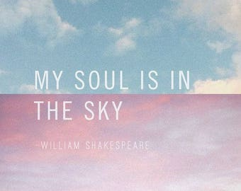 A4 My Soul is in The Sky Print