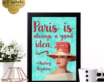 Paris Quote - Audrey Hepburn Printable Wall Art, Home Decor, Gifts, Bridal Shower Favors, Poster Instant Download  {8x10 DIGITAL FILE ONLY}