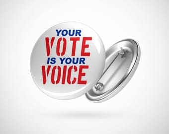 "Your Vote Is Your Voice  — 2.25"" Pinback Pin Button Badge Political"