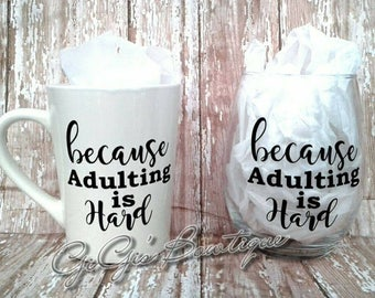 Because Adulting is Hard Wine Glass/Coffee Mug