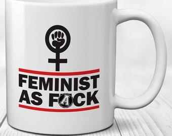 Feminist As F*ck Mug: Feminist Liberal Leftwing Dangerous Women Mug