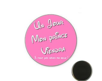 Magnet someday my Prince will come! Pink - 25 mm Magnet