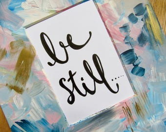Be Still paint painted quote/ religious/ bible verse/ biblical/ home decor/ abstract/ colorful/ cute