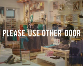 Store Business Please Use Other Door Sign - Vinyl Decal