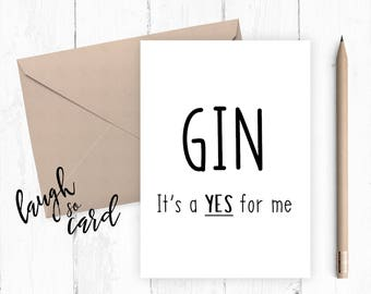 Birthday card, Funny birthday card, Greeting card,Friends birthday, humour birthday card: GIN it's a yes for me