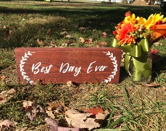 Rustic Wedding Sign, Best Day Ever, Wood Signs