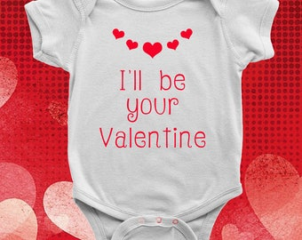 I'll be your Valentine - Baby Onesie Bodysuit with snaps