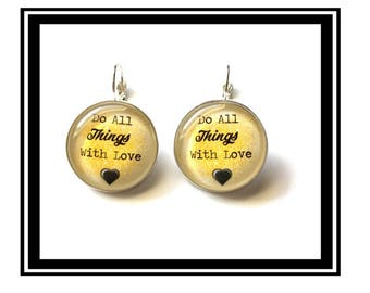 """Earrings """"Do All things with Love"""" heart, gold, love, quotes, quotes, zen"""
