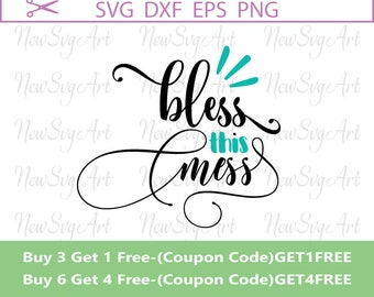 Bless This Mess Svg, Blessings Svg, Hand Lettered Bless this Mess, Messy Home Svg, Excuse the Mess Svg, Vinyl Cutting Files, SVG10