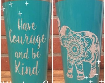 Have Courage and Be Kind Cup