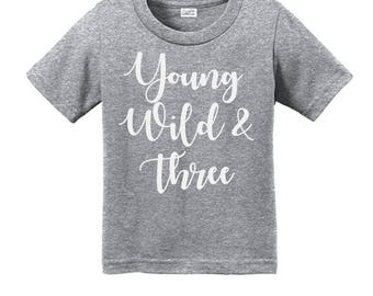 Young Wild and Three T-Shirt - 3 Year Old Birthday Shirt