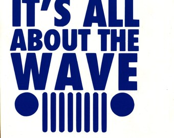 It's all about the wave * Jeep Vinyl Decal