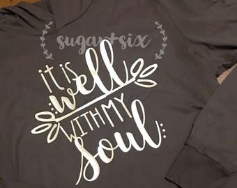 It is Well With My Soul ~ Hooded Long Sleeve Tunic Tee