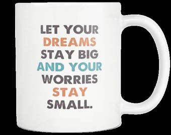 Rascall Flatts My Wish Coffee Mug Country Music Lyrics Lovers Coffee Cup Gift For Dad Let Your Dreams Stay Big And Your Worries Stay Small