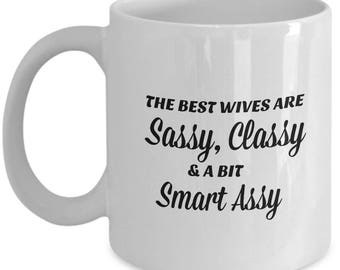 The Best Wives Are Sassy, Classy and a Bit Smart Assy