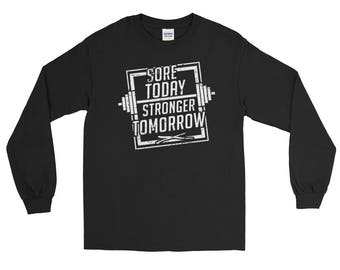 Sore Today Stronger Tomorrow Long Sleeve Tee Shirt - Motivational Exercise Workout Long Sleeve T-Shirt