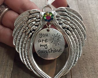You are my Sunshine my only Sunshine , Angel for friend, granddaughter, grandson, sister, mother, father, brother ornament, valentines day,