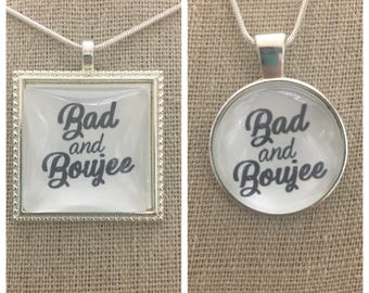 Bad and Boujee  pendant necklace. Bad and boujee jewelry .Migos bad and boujee