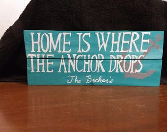 Home is where the anchor drops custom wooden sign