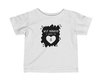 West Norwood Is Where The Heart Is Infant T-Shirt