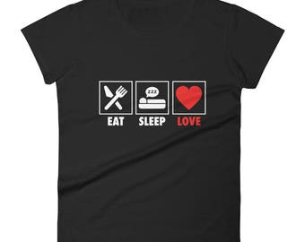 EAT-SLEEP-LOVE Women's short sleeve t-shirt
