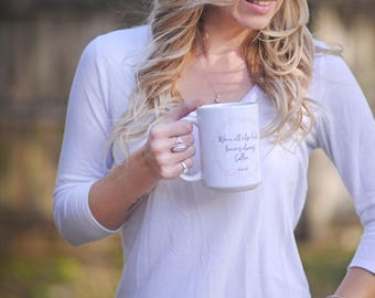 Coffee Addict mug- When all else fails, there's always coffee