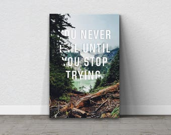 Motivational Quote, Inspirational Quote, Motivational Canvas, Inspirational Canvas, Nature Wall Art, Nature Scene, Office Decor, Work Canvas