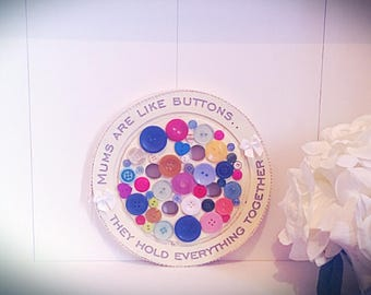 Mums are like buttons, they hold everything together, mothers day gift