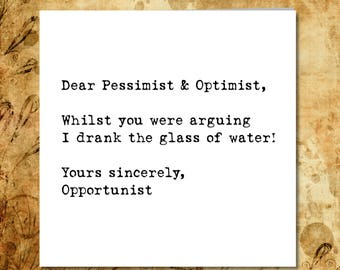 Birthday card, blank card, general card. Pessimist Optimist Opportunist. Funny, humorous and fun card. Handmade.