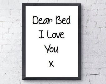 Dear Bed, I Love You | Quote Print