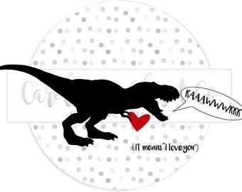 RAWR | T Rex | Dinosaur | Valentine's | I love you | Boy design | SVG | DXF | Png