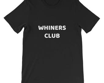Whiners Club Short-Sleeve Unisex T-Shirt