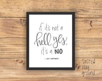 if it's not a HELL YES it's a no PRINT // jen hatmaker quote // handlettered // 8x10 wall art quote // hand lettered