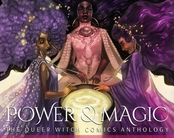 POWER & MAGIC: The Queer Witch Comics Anthology (Softcover)