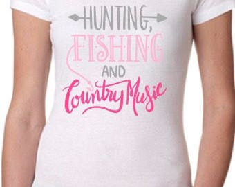 Hunting Fishing and Country Music shirt