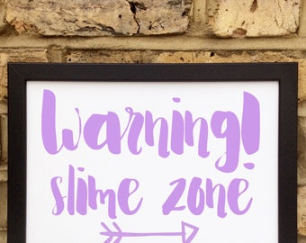 Warning slime zone print | A4 print | Slime gifts | Slime prints.