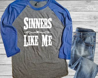 Sinners Like Me Raglan Shirt - Country Shirt - Country Music- Unisex Raglan Shirt - Raglan Shirt For Women