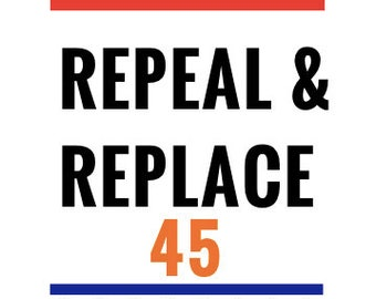 """Protest Sign """"Repeal and Replace Trump"""" Digital Download Printable"""