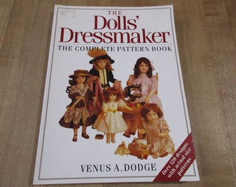 The Doll's Dressmaker Complete Pattern Book  by Venus Dodge 1996 PB  good condition