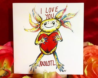 Axolotl greeting card- i love you card- anniversary card-funny card- cards for friends- girlfriend card-axolotl- i love you axolotl