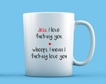 I Love Fucking You Mug